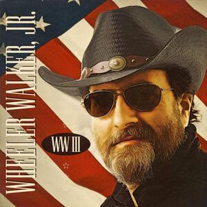 WW III - Vinile LP di Wheeler Walker Jr