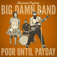 Poor Until Payday - Vinile LP di Reverend Peyton's Big Damn Band