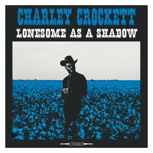Lonesome As a Shadow - Vinile LP di Charley Crockett