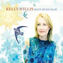 Back Being Blue - Vinile LP di Kelly Willis