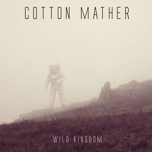 Wild Kingdom - Vinile LP di Cotton Mather