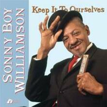 Keep it to Ourselves - SuperAudio CD ibrido di Sonny Boy Williamson