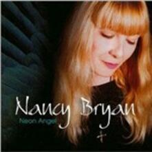 Neon Angel - CD Audio di Nancy Bryan