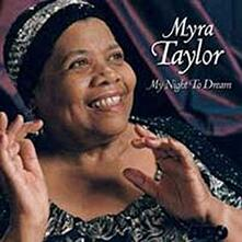 My Night to Dream - CD Audio di Myra Taylor