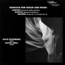 Sonate per Violino e Pianoforte (SACD Ibrido Stereo) - SuperAudio CD ibrido di Johannes Brahms,Claude Debussy,Bela Bartok,Julie Steinberg