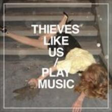 Play Music - CD Audio di Thieves Like Us
