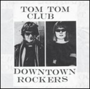 Downtown Rockers - Vinile LP di Tom Tom Club