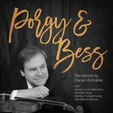 Porgy & Bess - CD Audio di Daniel Kobialka