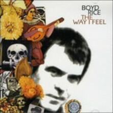 Way I Feel - CD Audio di Boyd Rice