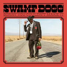 Sorry You Couldn't Make it - Vinile LP di Swamp Dogg