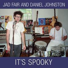 It's Spooky (Reissue) - Vinile LP di Jad Fair,Daniel Johnston