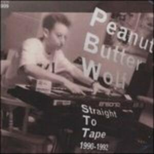 Straight to the Tape 1990-1992 - Vinile LP di Peanut Butter Wolf