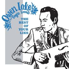The Best of Your Lies - Vinile LP di Owen Lake and the Tragic Loves