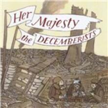 Her Majesty, the Decemberists - CD Audio di Decemberists