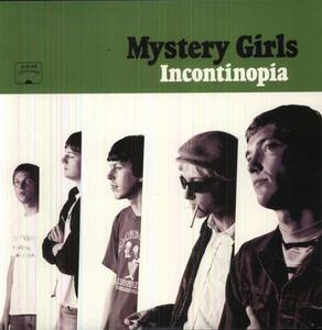 Incontinopia - Vinile LP di Mystery Girls