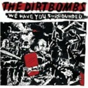 We Have You Surrounded - Vinile LP di Dirtbombs