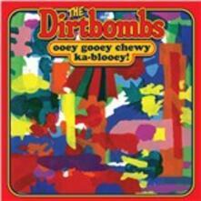 Ooey Gooey Chewy Ka-Blooey! - Vinile LP di Dirtbombs