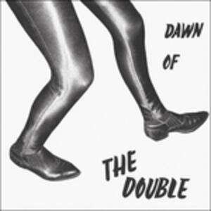 Dawn of the Double - Vinile LP di Double