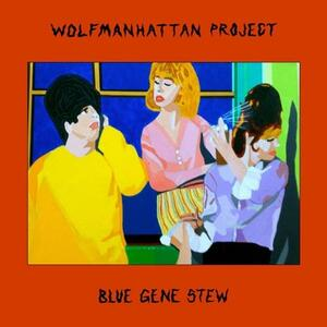 Blue Gene Stew - Vinile LP di Wolfmanhattan Project