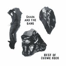 Best of Crime Rock - Vinile LP di Chain & the Gang