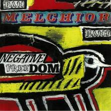 Negative Freedom - Vinile LP di Dan Melchior
