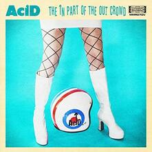 In Part of the Out Crowd - Vinile LP di Acid