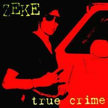True Crime (Coloured Vinyl) - Vinile LP di Zeke