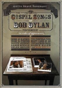 Gotta Serve Somebody. The Gospel Songs of Bob Dylan (DVD) - DVD