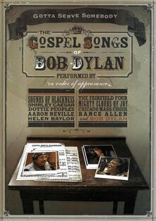 Gotta Serve Somebody. The Gospel Songs of Bob Dylan (DVD) - DVD
