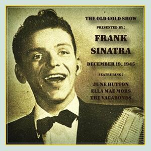 CD Old Gold Show Presented by Frank Sinatra December 1945