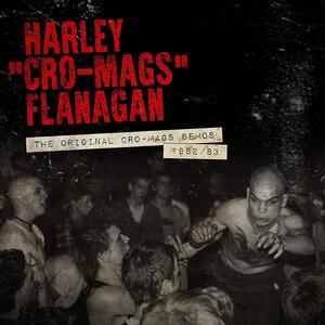 Original Cro-Mags Demos 1982-1983 - Vinile LP di Harley Flanagan