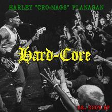 Hard Core - Vinile LP di Harley Flanagan