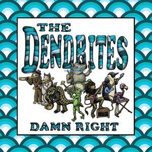 Damn Right - Vinile LP di Dendrites