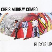 Buckle Up - Vinile LP di Chris Murray Combo