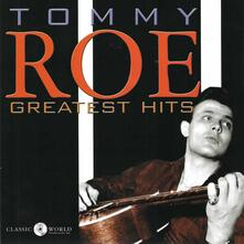 Greatest Hits - CD Audio di Tommy Roe