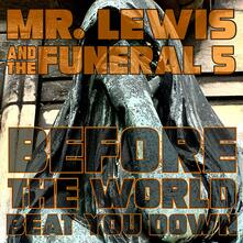 Before the World Beat You Down - Vinile LP di Mr. Lewis & the Funeral