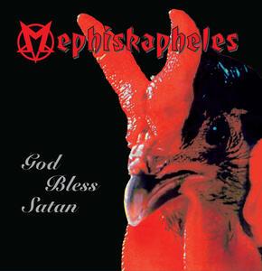 God Bless Satan - Vinile LP di Mephiskapheles