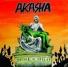 Mother of Exiles - Vinile LP di Akasha