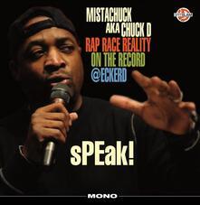 Speak! Rap Race Realityon the Record @Ec - Vinile LP di Chuck D