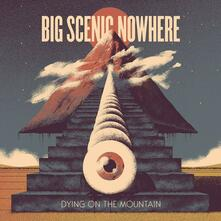 Dying on the Mountain - Vinile LP di Big Scenic Nowhere