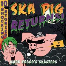Ska Pig Returns! - Vinile LP di Mark Foggo's Skaters