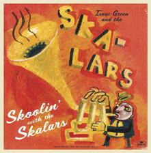 Skoolin with the Skalars - Vinile LP di Skalars