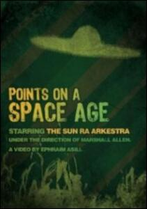 The Sun Ra Arkestra. Points On A Space Age - DVD