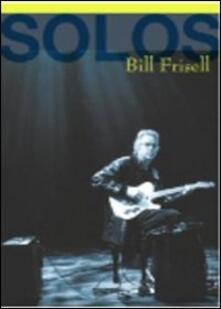 Bill Frisell. Solos. The Jazz Session (DVD) - DVD di Bill Frisell