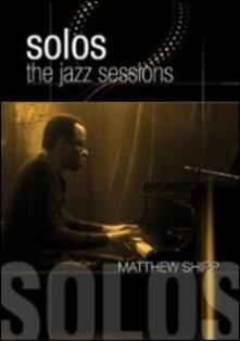 Matthew Shipp. Solos: the Jazz Sessions (DVD) - DVD di Matthew Shipp