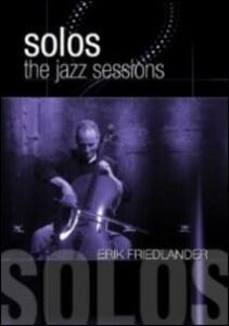 Erik Friedlander. Solos: the Jazz Sessions - DVD