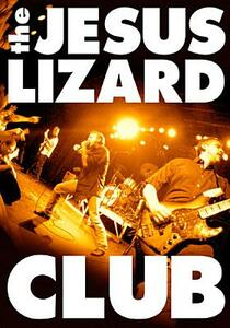 The Jesus Lizard. Club - DVD