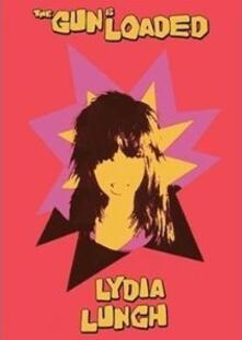 Gun Is Loaded (DVD) - DVD di Lydia Lunch