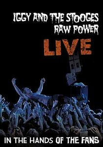 Iggy & The Stooges. Raw Power Live: In The Hands Of The Fans - DVD