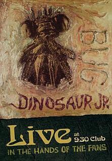 Dinosaur Jr. Bug. Live at 9:30 Club. In Hands of Fans (DVD) - DVD di Dinosaur Jr.